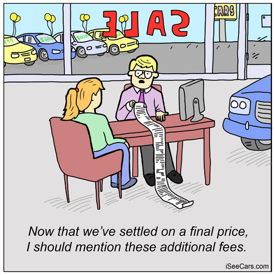 Having to pay more fees after negotiating settling on final price at car dealership funny comic